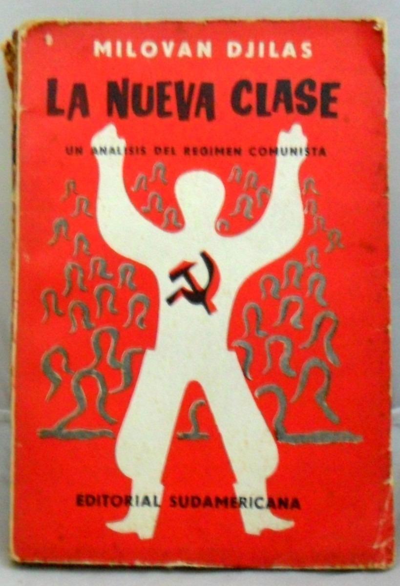 la-nueva-clase-milovan-djilas-analisis-regimen-comunista-12229-MLA20056883593_032014-F
