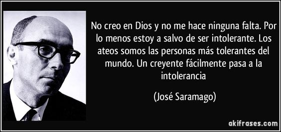 saramago ateo tolerancia